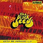 The Black Seeds Keep On Pushing
