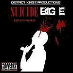 Big-E Suicide (Killing Myself)