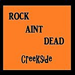Creekside Rock Aint Dead