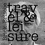 Brick Briscoe Travel & Leisure