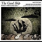 The Good Ship Avast! Wretched Sea