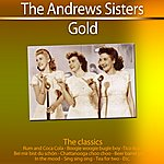 The Andrews Sisters Gold - The Classics: The Andrews Sisters