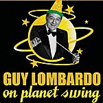 Guy Lombardo Guy Lombardo On Planet Swing