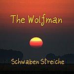 Wolfman Schwaben Streiche