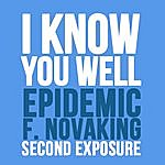 Epidemic I Know You Well (Feat. Novaking) - Single