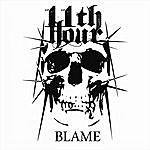 11th Hour Blame