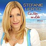 Stefanie Hertel Ein Meer Aus Liebe (Biscaya)