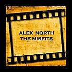 Alex North The Misfits