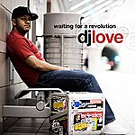 DJ Love Waiting For A Revolution