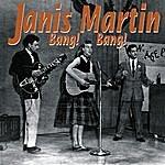 Janis Martin Bang! Bang!