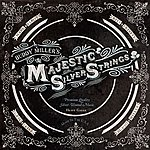 Buddy Miller The Majestic Silver Strings