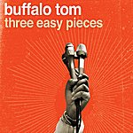 Buffalo Tom Three Easy Pieces