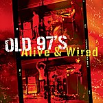 Old 97's Alive & Wired