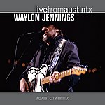 Waylon Jennings Live From Austin Tx