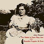 John Howard The Ballad Of Sam Mary Ann