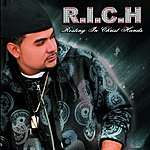 Richie Righteous R.I.C.H Resting In Christ Hands