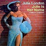 Julie London Julie Is Her Name. Complete Sessions (Bonus Track Version)
