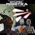 Dynamics Plus Battlestrux Robotica Movie I Soundtrack: This Far Past The Frontier