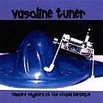 Vasoline Tuner Vampire Vaginas At The Stupid Barbeque