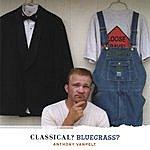Anthony Vanpelt Classical? Bluegrass?