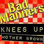 Bad Manners Knees Up Mother Brown