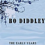 Bo Diddley Bo Diddley: The Early Years