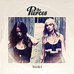 The Pierces You & I
