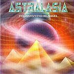 Astralasia The Hawkwind Re-Mixes