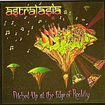 Astralasia Pitched Up At The Edge Of Reality
