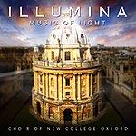 The Choir Of New College, Oxford Illumina - Music Of Light