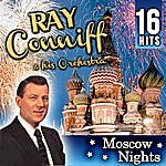 Ray Conniff Ray Conniff & Orchestra. Moscow Nights 16 Hits