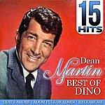 Dean Martin 15 Hits Dean Martin. Best Of Dino