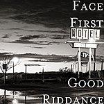 Face First Good Riddance