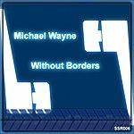 Michael Wayne Without Borders