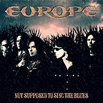 Europe Not Supposed To Sing The Blues