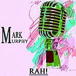 Mark Murphy Rah! (Original Album)