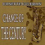 Ornette Coleman Change Of The Century (Original Album)