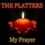 The Platters My Prayer (Greatest Hits)