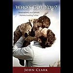 John Clark Who's Got You?