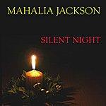 Mahalia Jackson Silent Night (Original Album)