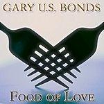 Gary U.S. Bonds Food Of Love (24 Original Songs)