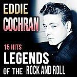 Eddie Cochran Eddie Cochran. 15 Hits Legends Of The Rock And Roll