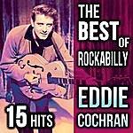 Eddie Cochran The Best Of Rockabilly Eddie Cochran 15 Hits