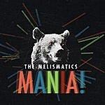 The Melismatics Mania!
