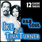 Ike & Tina Turner Ike & Tina Turner. R&B Soul. 12 Classic Tracks