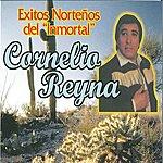 Cornelio Reyna Exitos Nortenos Del Inmortal