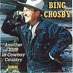 Bing Crosby Another Ride In Cowboy Country