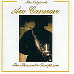 Ace Cannon The Originals: Ace Cannon