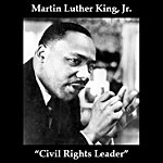 Martin Luther King, Jr. CIVIL Rights Leader