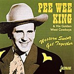 Pee Wee King & His Golden West Cowboys Western Swing Get Together